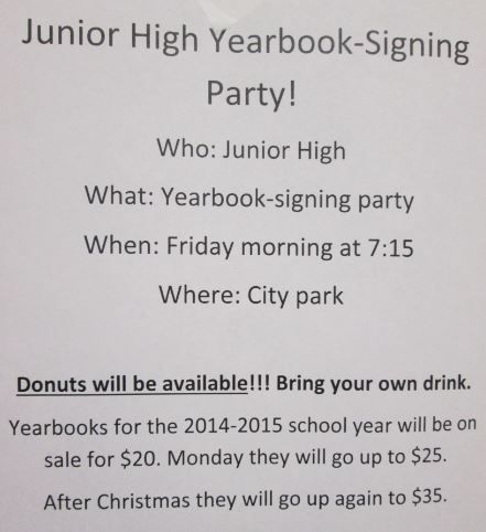 The Junior High yearbook signing party will be held on Friday morning at 7:15 a.m - 8 a.m. at the Groom City Park. Donuts will be provided by the journalism department, students are asked to bring their own drink.