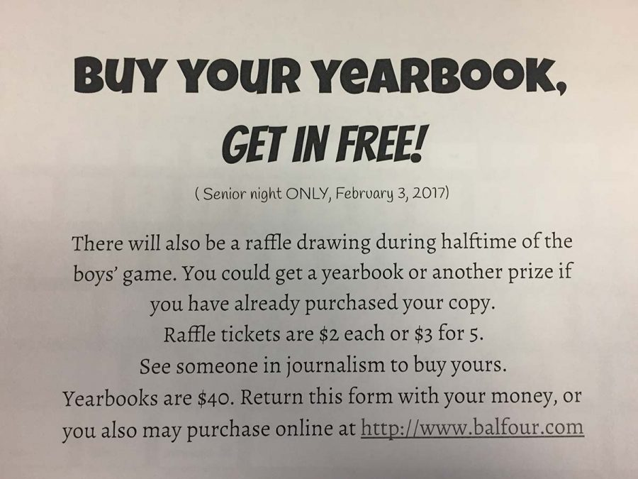 The journalism department is selling tickets for a chance to win a free 2016-17 yearbook. The raffle will be on Feb. 3 at halftime of the boys game against White Deer.