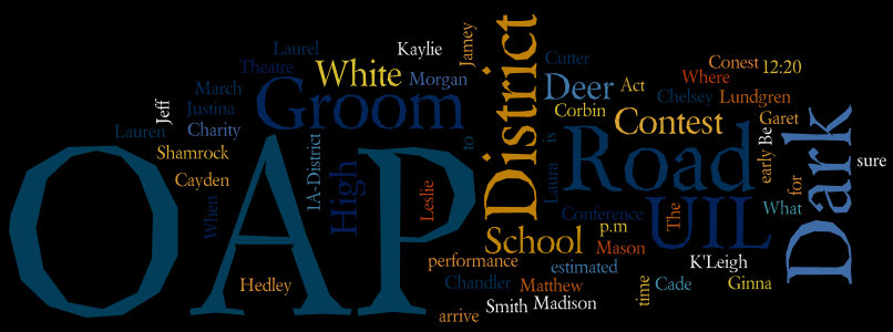 Groom OAP will be performing at district contest on Thursday, March 9. The estimated time for Groom High School to perform is at 12:20 p.m., but be sure to arrive early. We have only two official start times…  Hedley HS at 11:30am, and Lefors HS at 2:15pm.